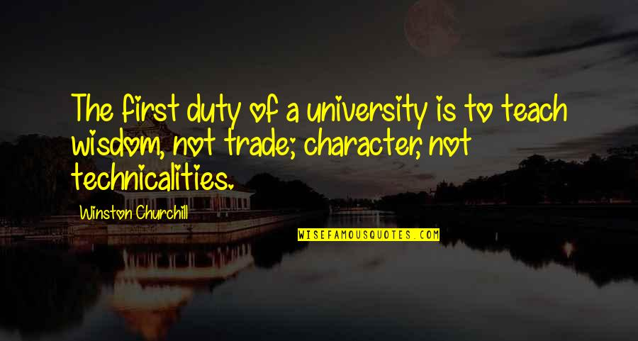 Educational Assistant Appreciation Quotes By Winston Churchill: The first duty of a university is to