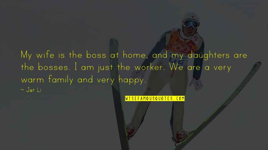 Educators Quotes Quotes By Jet Li: My wife is the boss at home, and