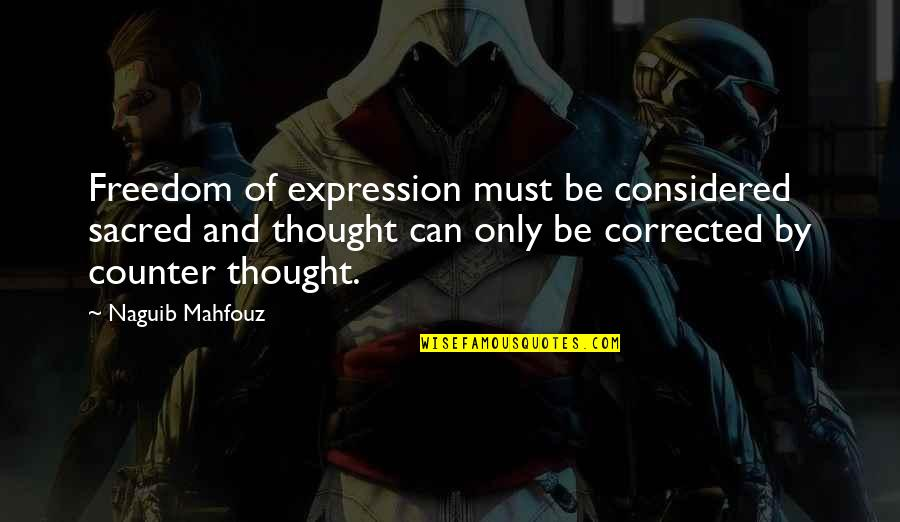 Edwidge Danticat Breath Eyes Memory Quotes By Naguib Mahfouz: Freedom of expression must be considered sacred and