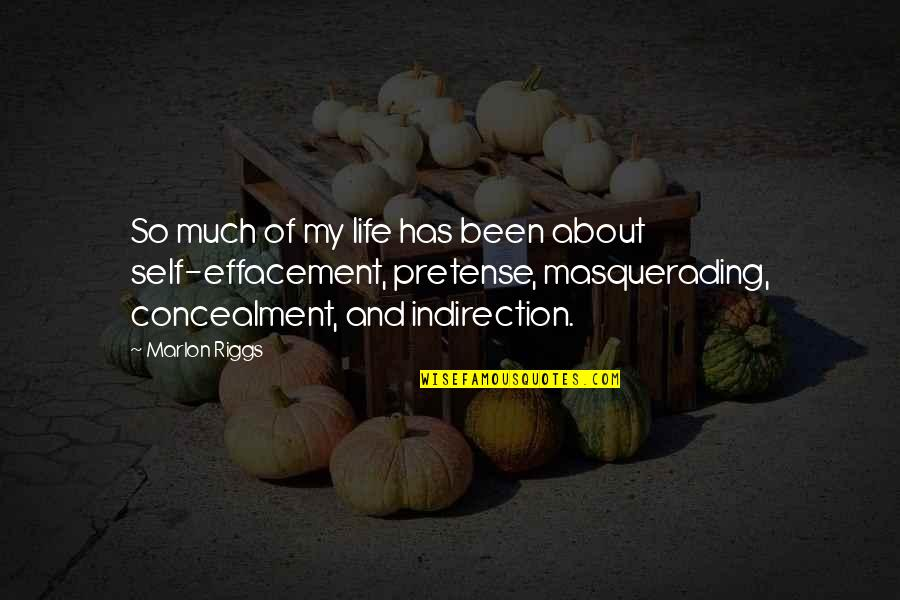 Effacement Quotes By Marlon Riggs: So much of my life has been about