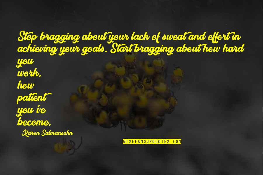 Effort And Hard Work Quotes By Karen Salmansohn: Stop bragging about your lack of sweat and