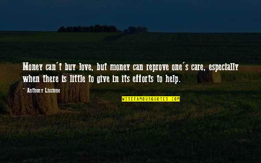Efforts In Love Quotes By Anthony Liccione: Money can't buy love, but money can reprove