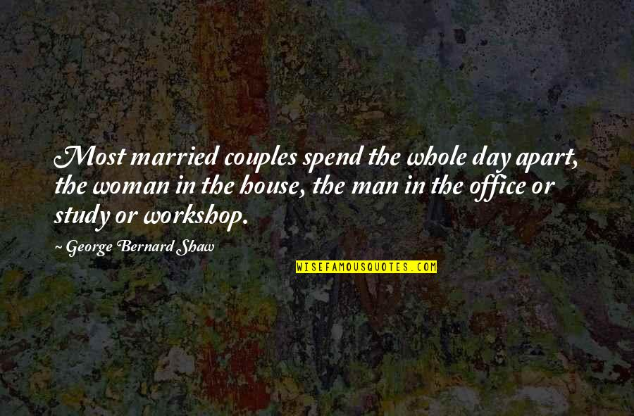 Efforts In Love Quotes By George Bernard Shaw: Most married couples spend the whole day apart,