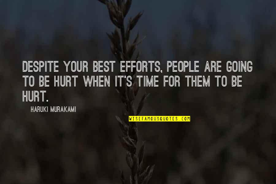 Efforts In Love Quotes By Haruki Murakami: Despite your best efforts, people are going to