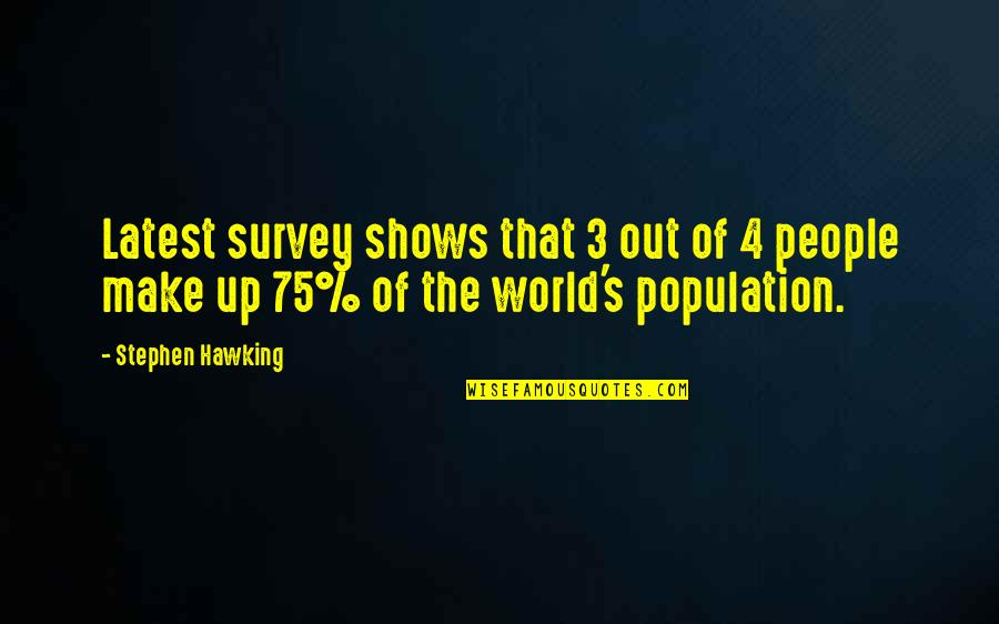 Efforts In Love Quotes By Stephen Hawking: Latest survey shows that 3 out of 4