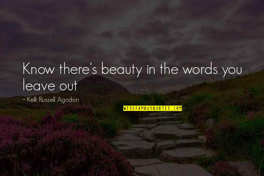 Efforts Not Recognized Quotes By Kelli Russell Agodon: Know there's beauty in the words you leave