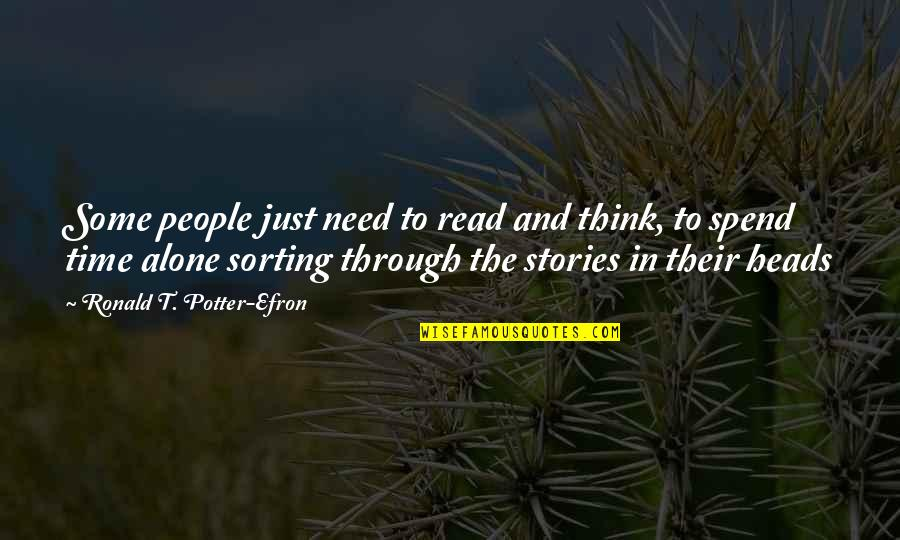 Efron Quotes By Ronald T. Potter-Efron: Some people just need to read and think,
