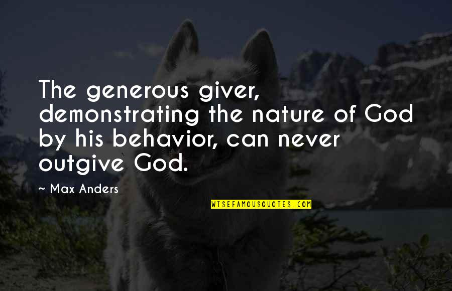 Eglin Quotes By Max Anders: The generous giver, demonstrating the nature of God