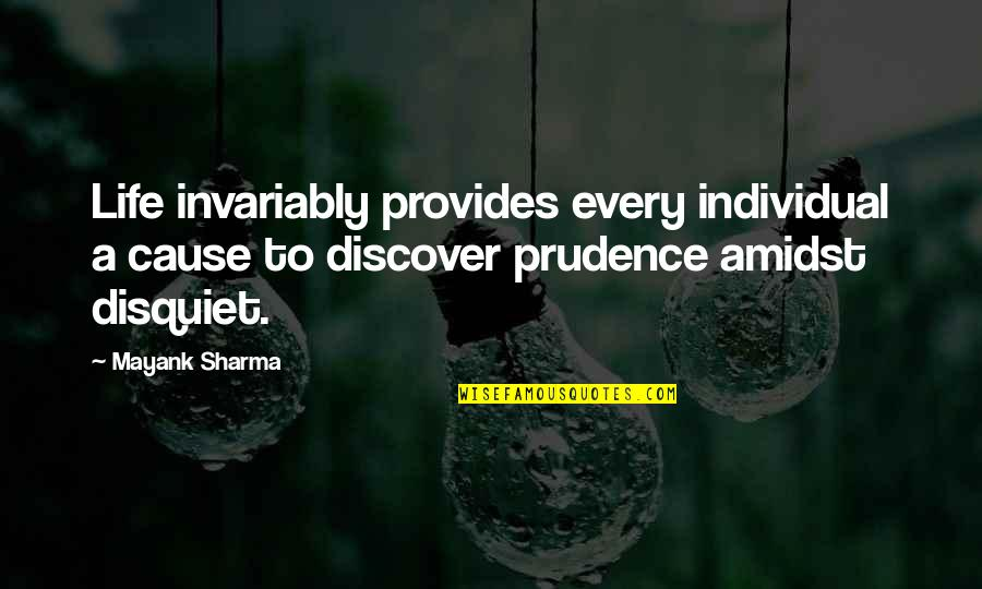 Egomaniacally Quotes By Mayank Sharma: Life invariably provides every individual a cause to