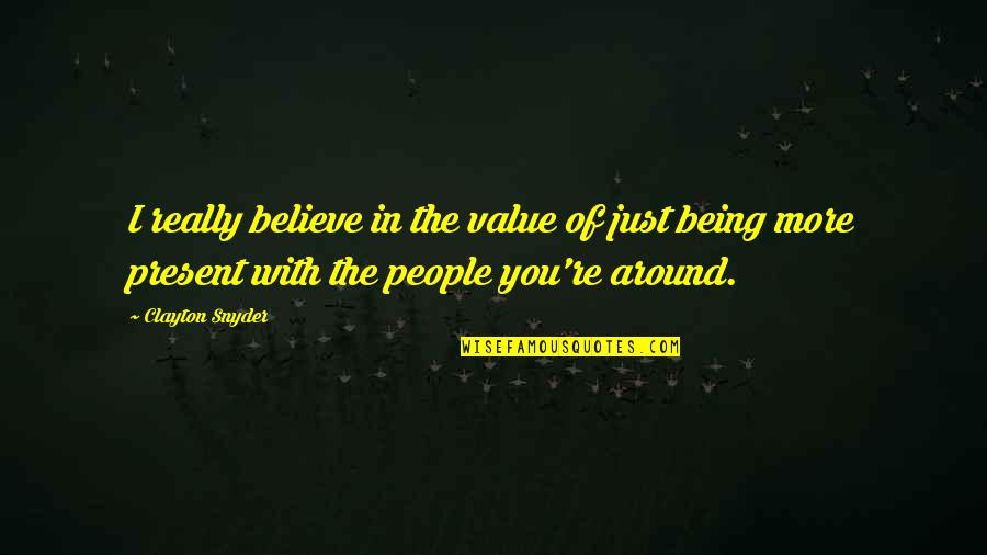 Eid Ul Fitr Blessings Quotes By Clayton Snyder: I really believe in the value of just