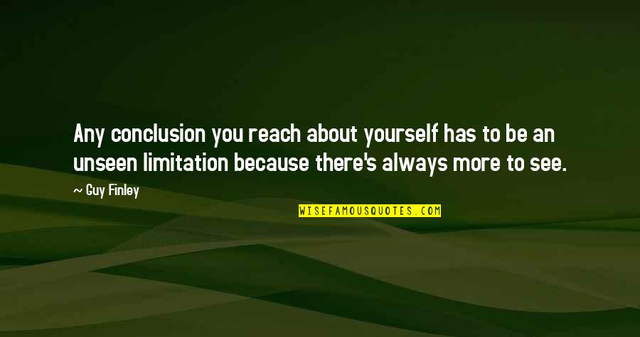 Eid Ul Fitr Blessings Quotes By Guy Finley: Any conclusion you reach about yourself has to