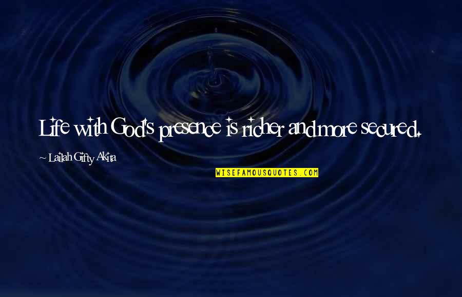 Ein Heldenleben Quotes By Lailah Gifty Akita: Life with God's presence is richer and more