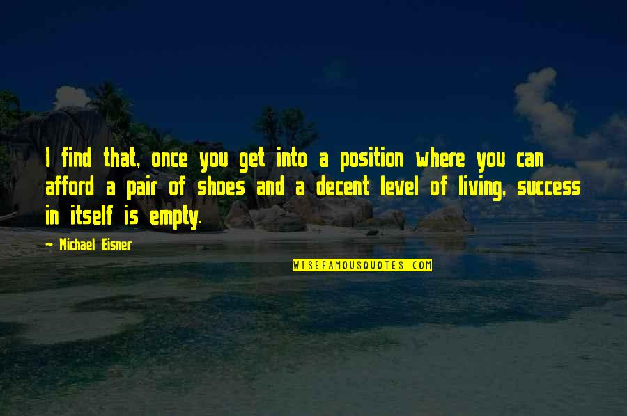 Eisner Quotes By Michael Eisner: I find that, once you get into a