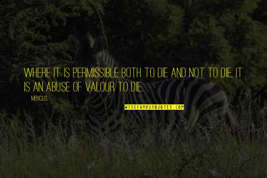 Ejder Kapani Quotes By Mencius: Where it is permissible both to die and
