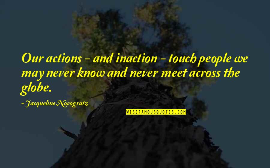 Eka Kurniawan Quotes By Jacqueline Novogratz: Our actions - and inaction - touch people