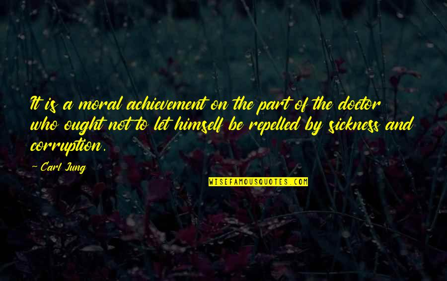El Capo Memorable Quotes By Carl Jung: It is a moral achievement on the part