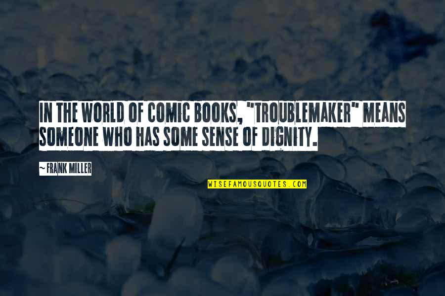 """El Clasico 2015 Quotes By Frank Miller: In the world of comic books, """"troublemaker"""" means"""
