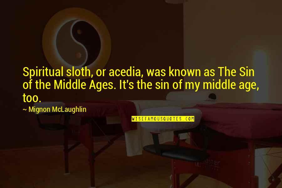 El Clasico 2015 Quotes By Mignon McLaughlin: Spiritual sloth, or acedia, was known as The