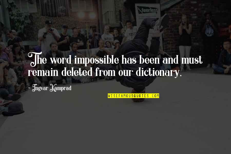 El Futbol Quotes By Ingvar Kamprad: The word impossible has been and must remain