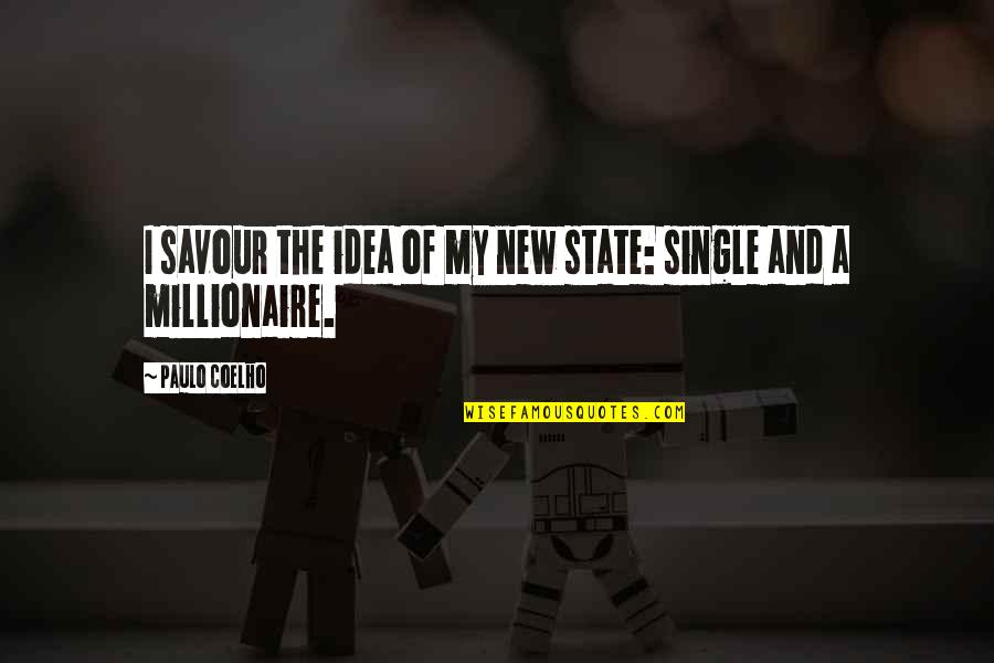 El Futbol Quotes By Paulo Coelho: I savour the idea of my new state: