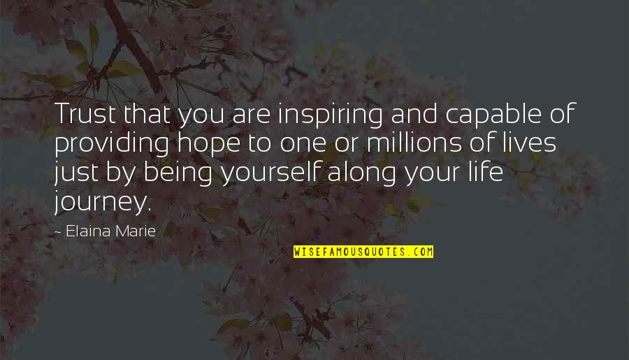 Elaina Quotes By Elaina Marie: Trust that you are inspiring and capable of