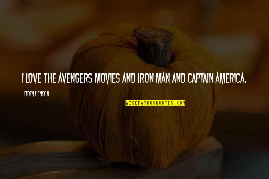 Elden Quotes By Elden Henson: I love the Avengers movies and Iron Man