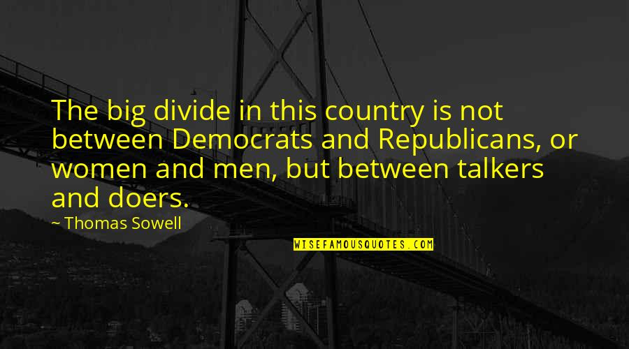 Elder Ephraim Quotes By Thomas Sowell: The big divide in this country is not