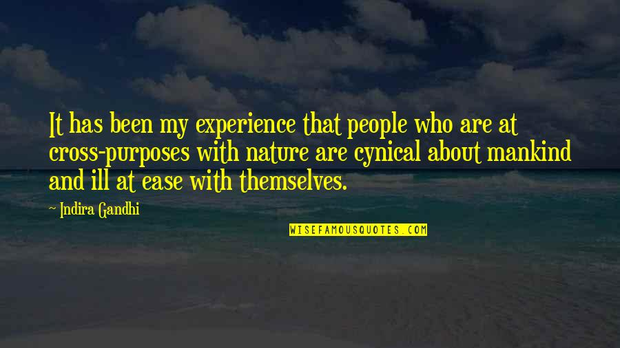 Eldir Quotes By Indira Gandhi: It has been my experience that people who
