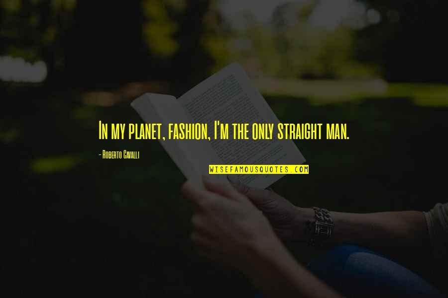Eleanor And Park Novel Quotes By Roberto Cavalli: In my planet, fashion, I'm the only straight