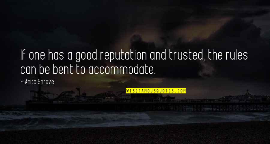 Eleanor Duckworth Quotes By Anita Shreve: If one has a good reputation and trusted,