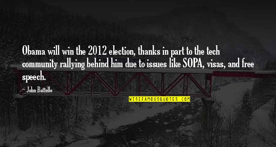 Election Win Quotes By John Battelle: Obama will win the 2012 election, thanks in