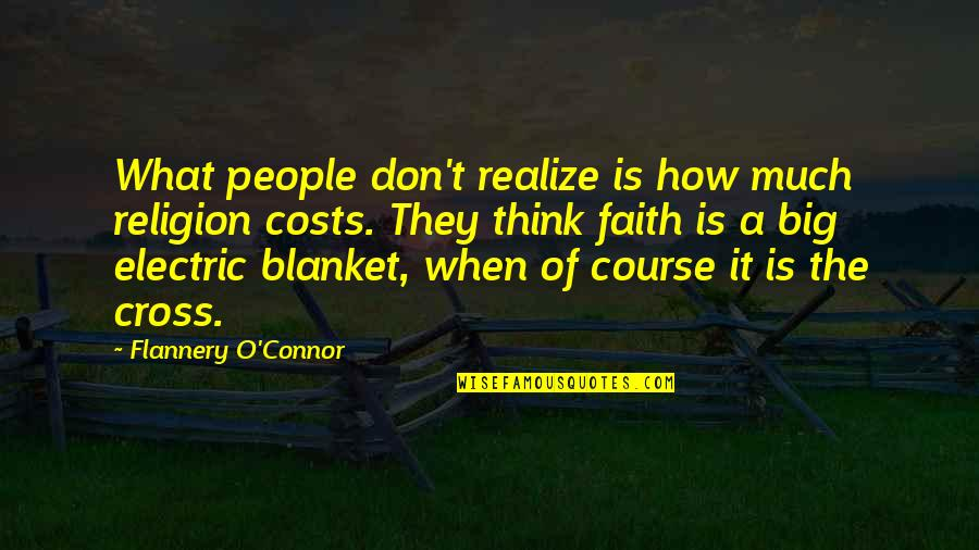 Electric Blanket Quotes By Flannery O'Connor: What people don't realize is how much religion