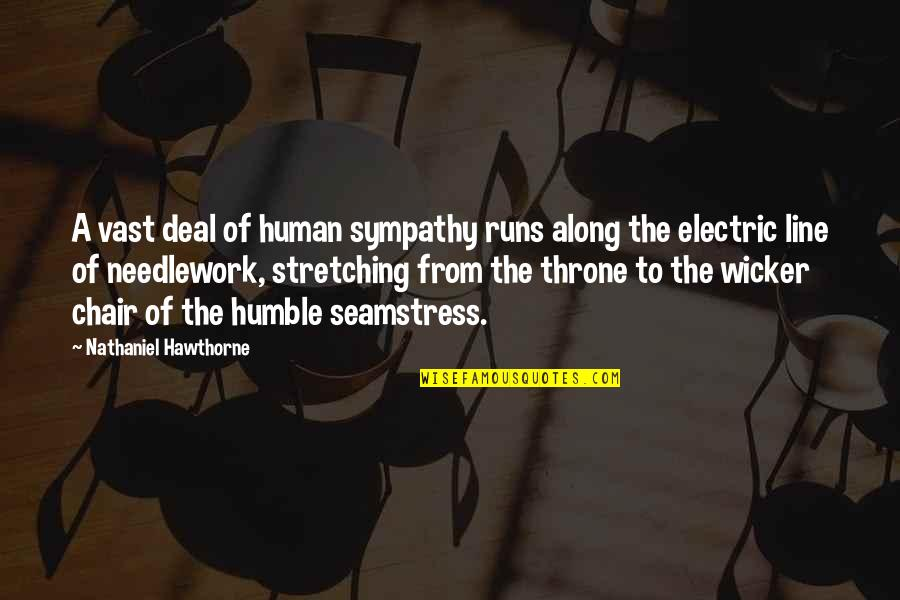 Electric Chair Quotes By Nathaniel Hawthorne: A vast deal of human sympathy runs along