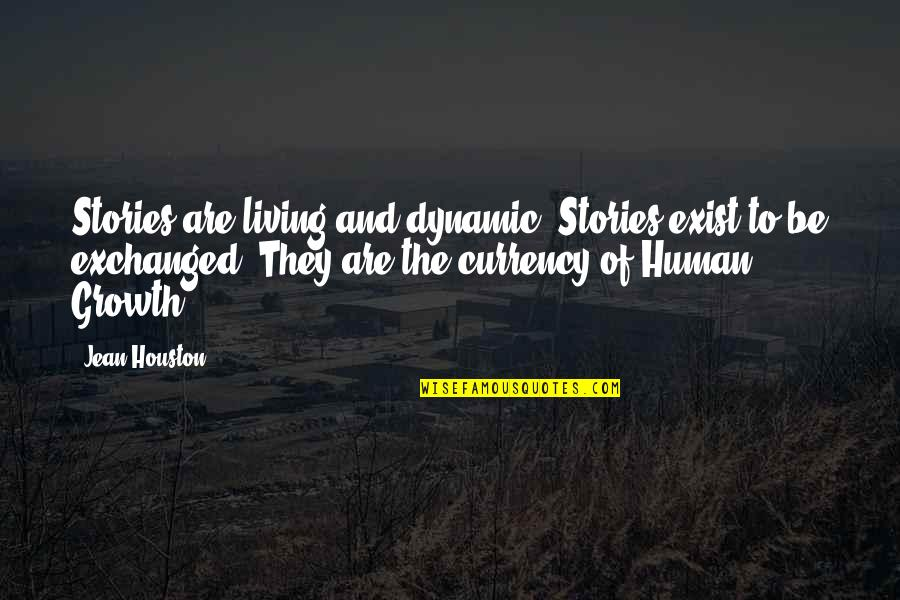 Electrical Power Engineering Quotes By Jean Houston: Stories are living and dynamic. Stories exist to