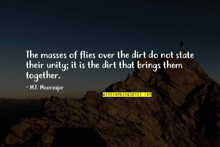 Electroencephalogram Quotes By M.F. Moonzajer: The masses of flies over the dirt do