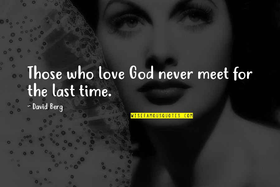 Electronic Health Records Quotes By David Berg: Those who love God never meet for the