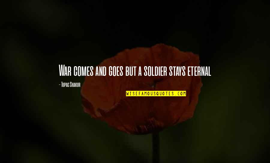 Electroplating Quotes By Tupac Shakur: War comes and goes but a soldier stays