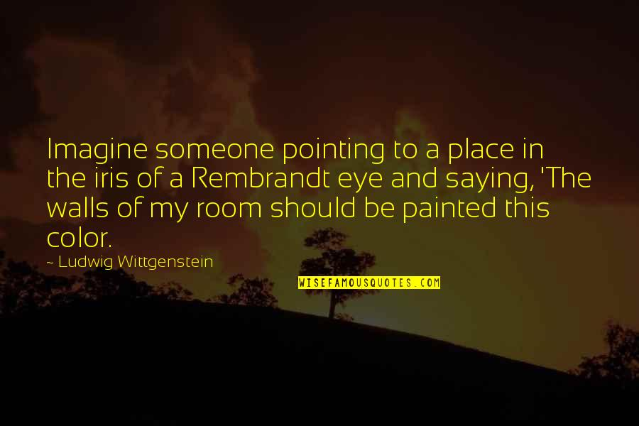 Elemental Series Quotes By Ludwig Wittgenstein: Imagine someone pointing to a place in the