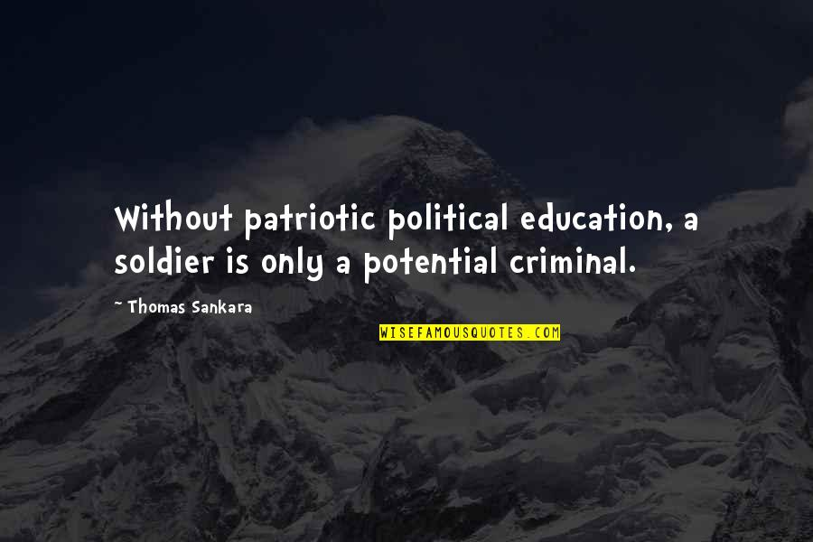 Elemental Series Quotes By Thomas Sankara: Without patriotic political education, a soldier is only