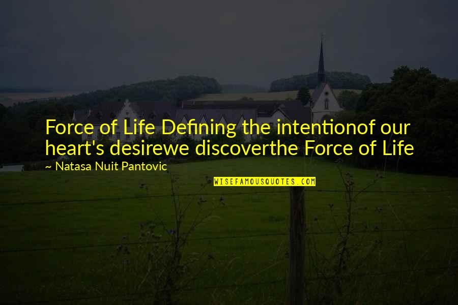 Elements Of Life Quotes By Natasa Nuit Pantovic: Force of Life Defining the intentionof our heart's
