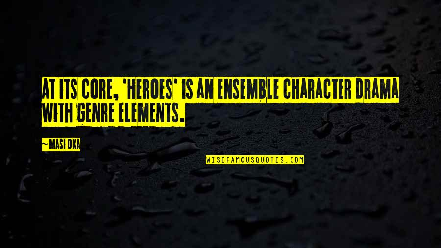 Elements Quotes By Masi Oka: At its core, 'Heroes' is an ensemble character