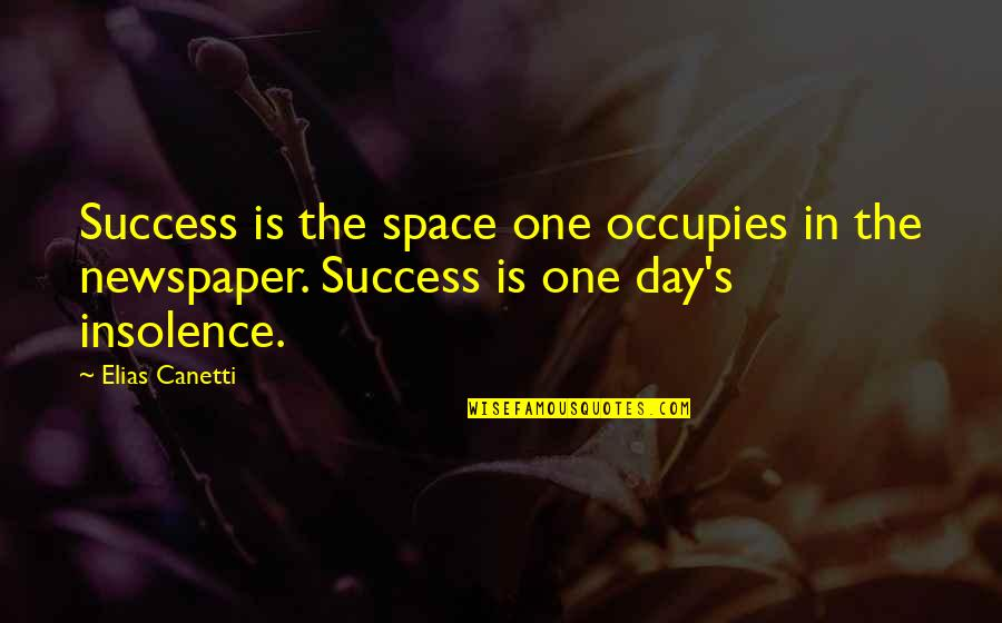Elias Canetti Quotes By Elias Canetti: Success is the space one occupies in the