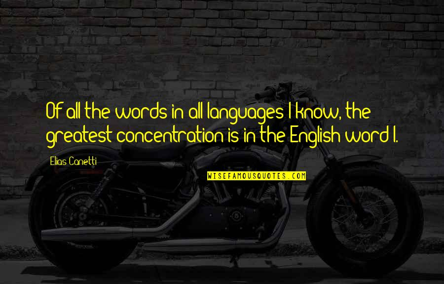 Elias Canetti Quotes By Elias Canetti: Of all the words in all languages I