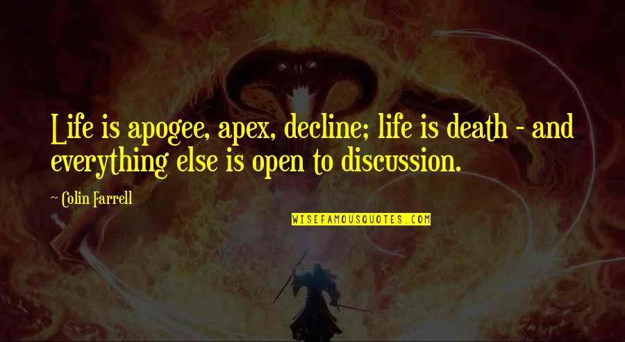 Elie Wiesel Losing Faith Quotes By Colin Farrell: Life is apogee, apex, decline; life is death