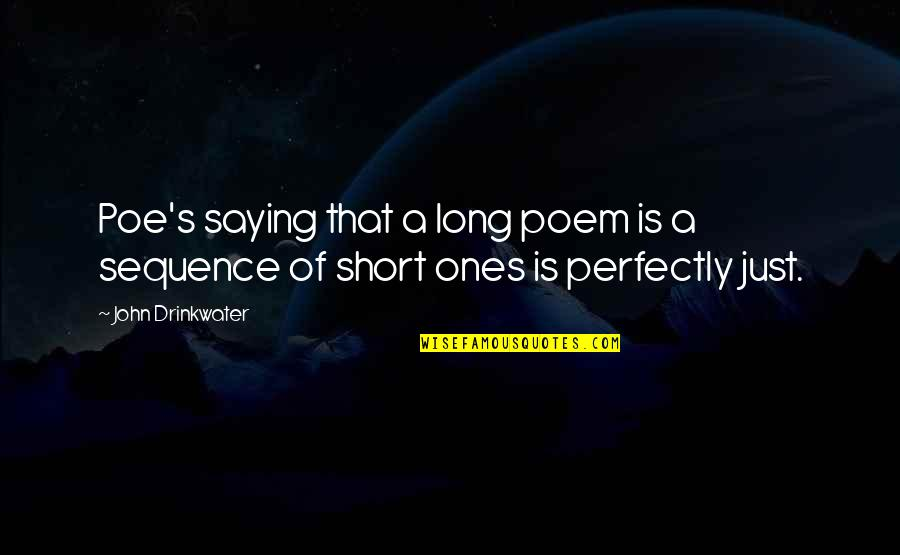 Elie Wiesel Losing Faith Quotes By John Drinkwater: Poe's saying that a long poem is a