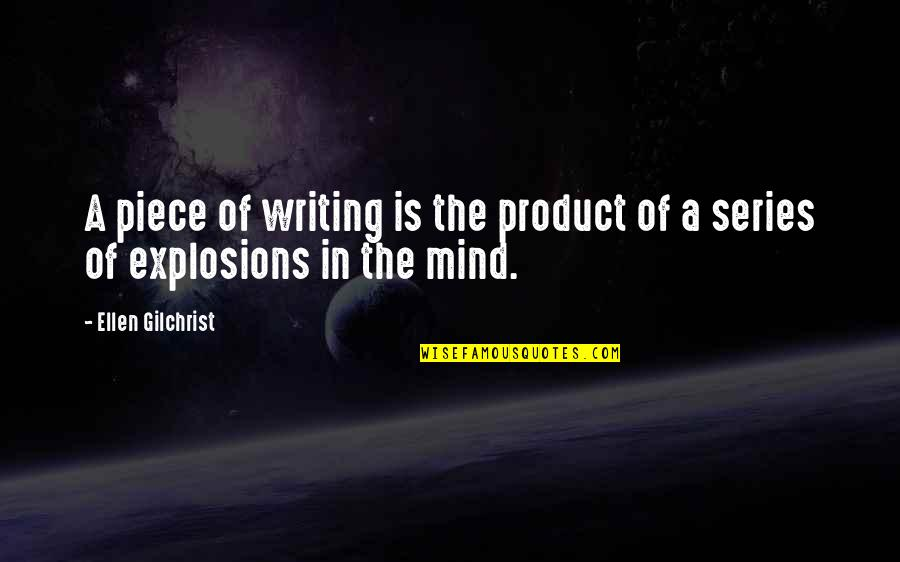 Elif Shafak Black Milk Quotes By Ellen Gilchrist: A piece of writing is the product of