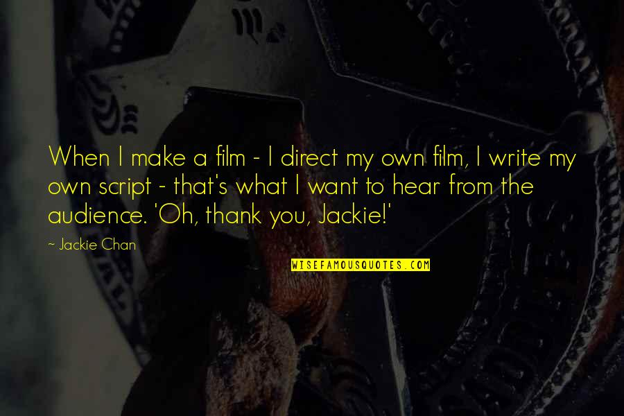 Elif Shafak Black Milk Quotes By Jackie Chan: When I make a film - I direct