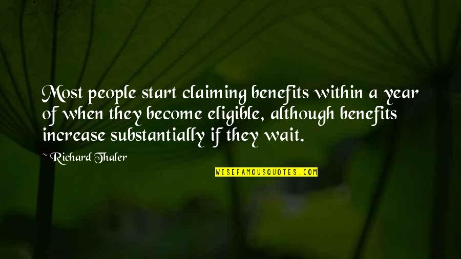Eligible Quotes By Richard Thaler: Most people start claiming benefits within a year