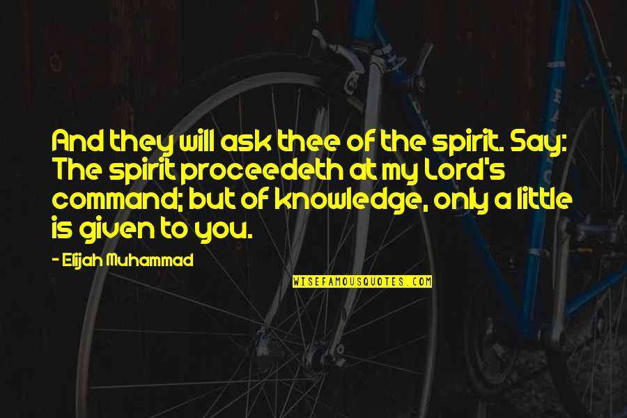 Elijah Quotes By Elijah Muhammad: And they will ask thee of the spirit.