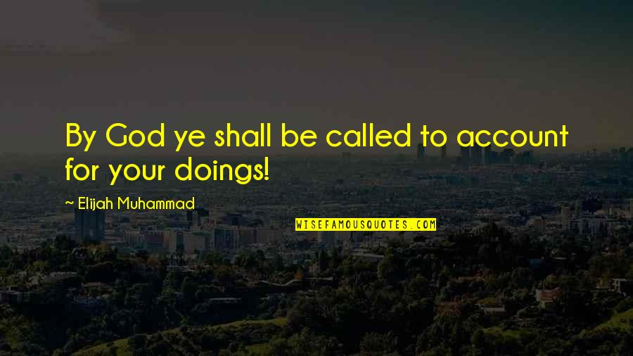 Elijah Quotes By Elijah Muhammad: By God ye shall be called to account